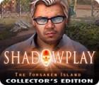 Shadowplay: The Forsaken Island Collector's Edition igra