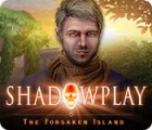 Shadowplay: The Forsaken Island igra