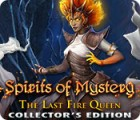 Spirits of Mystery: The Last Fire Queen Collector's Edition igra