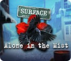 Surface: Alone in the Mist igra