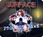 Surface: Project Dawn igra