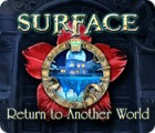 Surface: Return to Another World igra