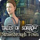 Tales of Sorrow: Strawsbrough Town igra