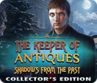 The Keeper of Antiques: Shadows From the Past Collector's Edition igra