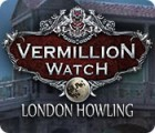 Vermillion Watch: London Howling igra