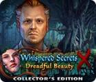 Whispered Secrets: Dreadful Beauty Collector's Edition igra