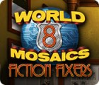 World Mosaics 8: Fiction Fixers igra
